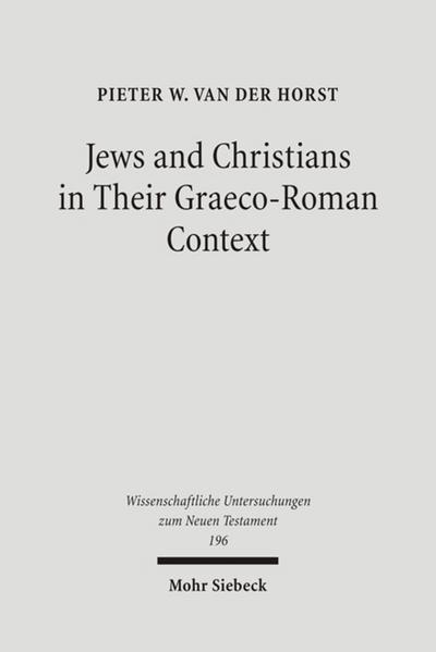 Jews and Christians in Their Graeco-Roman Context
