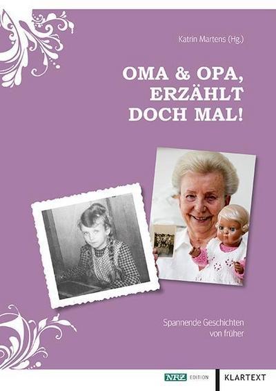 Oma & Opa, erzählt doch mal!: Spannende Geschichten von früher