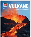 WAS IST WAS Band 57 Vulkane. Feuer aus der Ti ...
