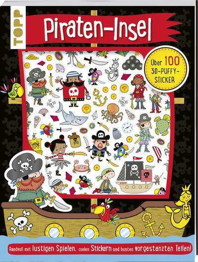 3D-Sticker- und Rätselbuch: Piraten-Insel: Randvoll mit lustigen Spielen, coolen Stickern und bunten vorgestanzten Teilen. Über 100 3D-Puffy-Sticker