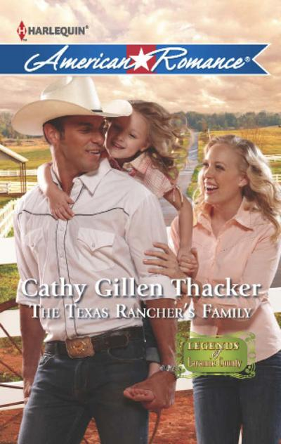 The Texas Rancher's Family (Mills & Boon American Romance) (Legends of Laramie County, Book 4)