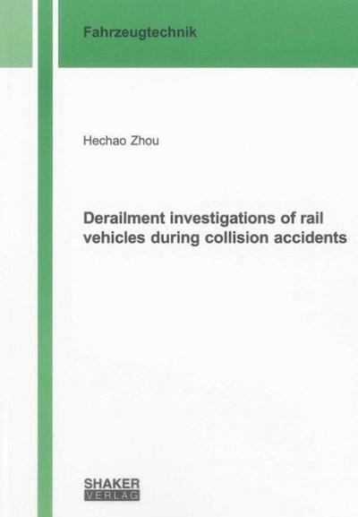 Derailment investigations of rail vehicles during collision accidents