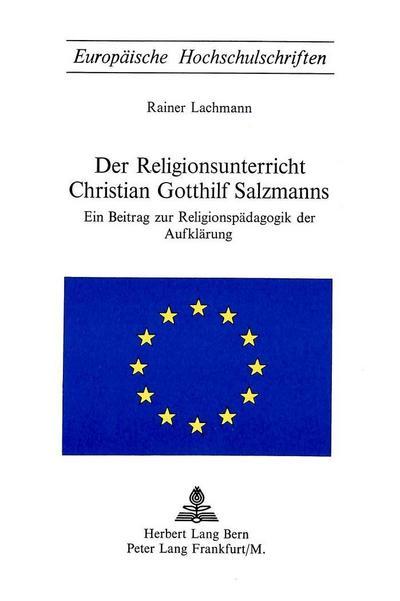 Der Religionsunterricht Christian Gotthilf Salzmanns