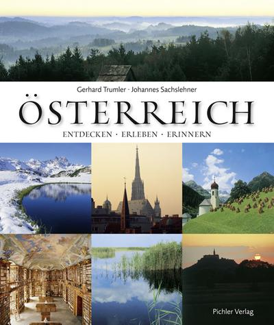 Österreich: Entdecken. Erleben. Erinnern