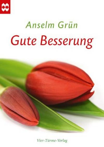Gute Besserung. Münsterschwarzacher Geschenkheft - Vier-Türme-Verlag - Broschüre, Deutsch, Anselm Grün, ,