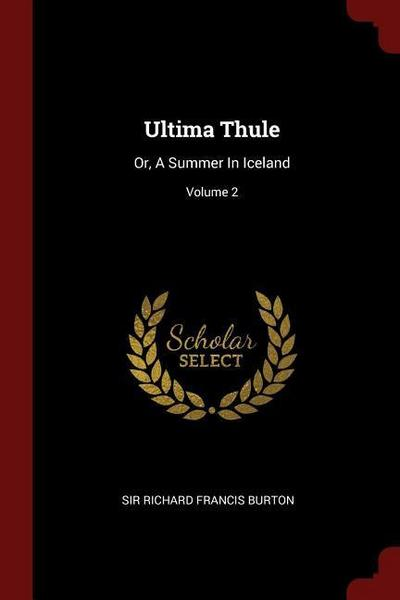Ultima Thule: Or, a Summer in Iceland; Volume 2