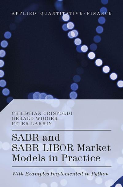 SABR and SABR LIBOR Market Models in Practice