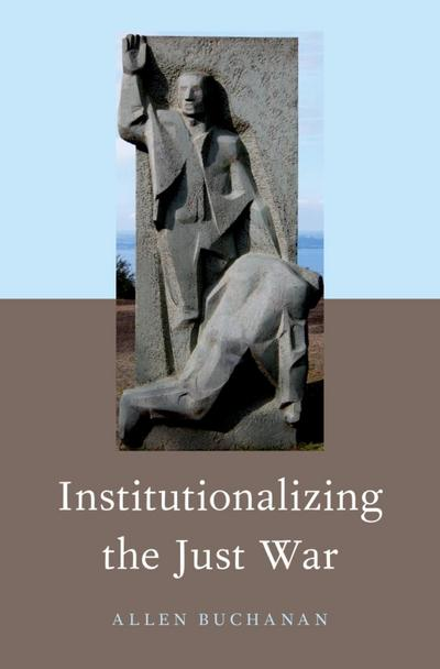 Institutionalizing the Just War
