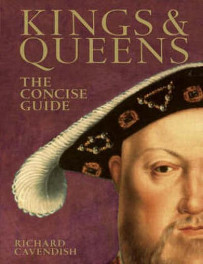 Kings and Queens: The Concise Guide - David & Charles - Gebundene Ausgabe, Englisch, Richard Caevendish, The Concise Guide, The Concise Guide