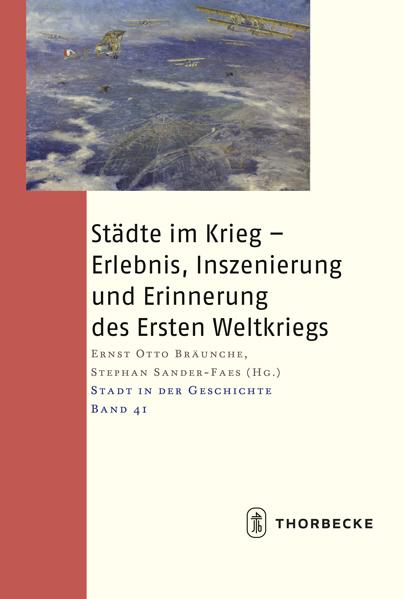 Städte im Krieg - Erlebnis- Inszenierung und Erinnerung des Er... 9783799564410