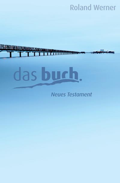Die Bibel - Das Buch, Neues Testament