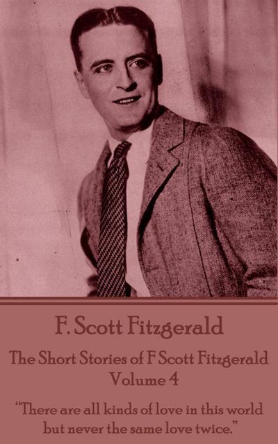 The Short Stories of F Scott Fitzgerald - Volume 4