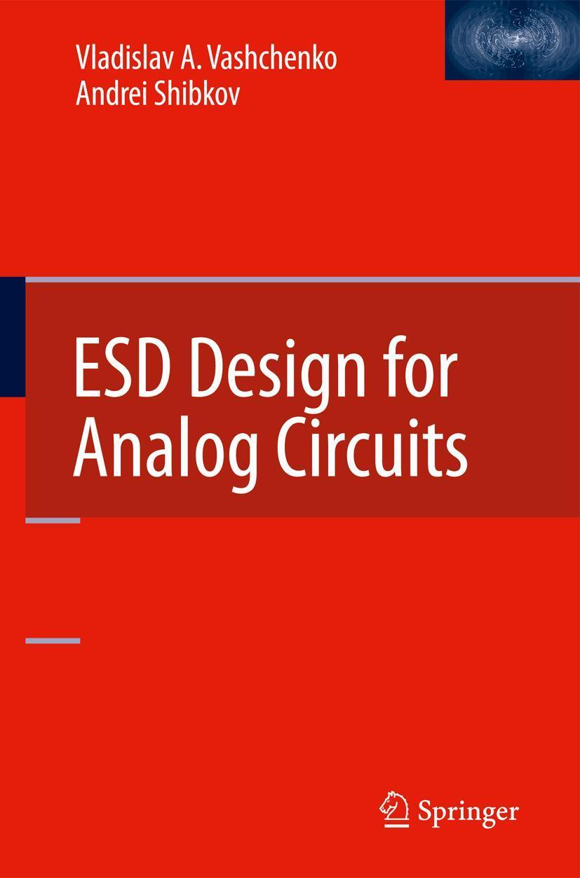 ESD Design for Analog Circuits, Vladislav A. Vashchenko