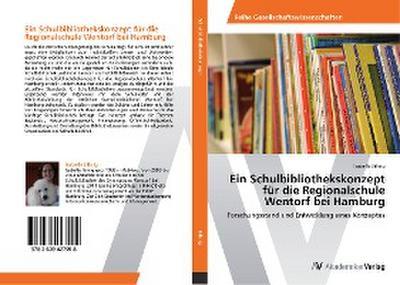 Ein Schulbibliothekskonzept für die Regionalschule Wentorf bei Hamburg