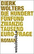 Die hundertfünfundzwanzigtausend-Euro- Frage; ...