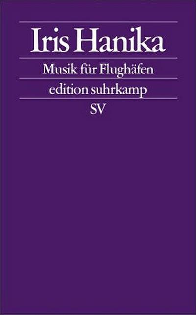 Musik für Flughäfen: Kurze Texte (edition suhrkamp)