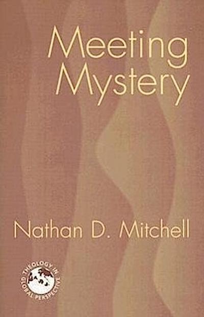 Meeting Mystery: Liturgy, Worship, Sacraments