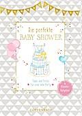 Kreativ-Ratgeber - Baby Shower - Die perfekte Baby Shower
