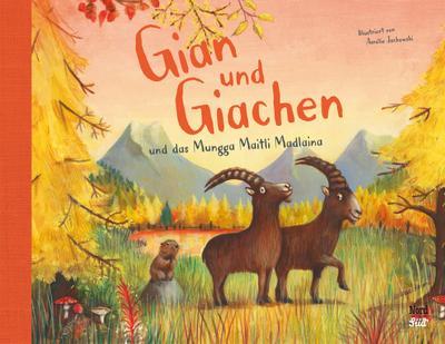 Gian und Giachen und das Mungga Maitli Madlaina