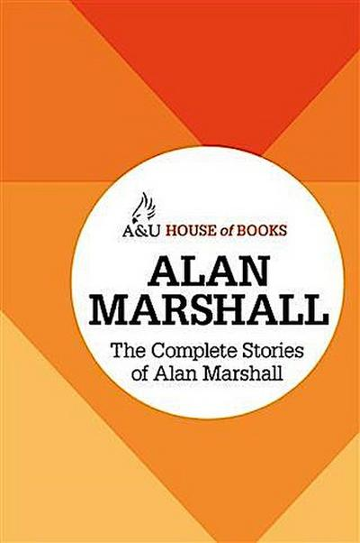 Complete Stories of Alan Marshall