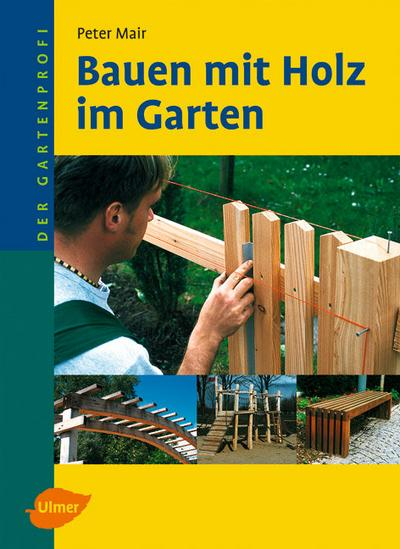 Bauen mit Holz im Garten