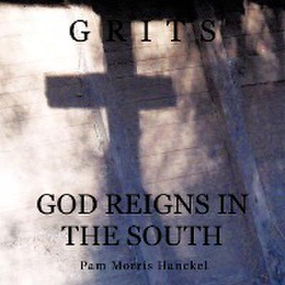 Grits: God Reigns in the South