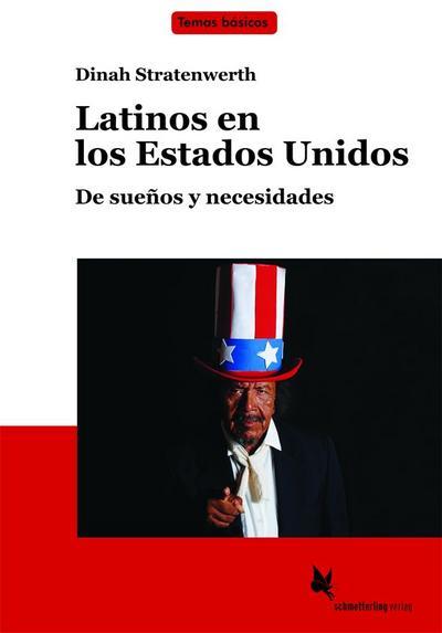 Latinos en los Estados Unidos (Textb.): De sueños y necesidades (Temas básicos)