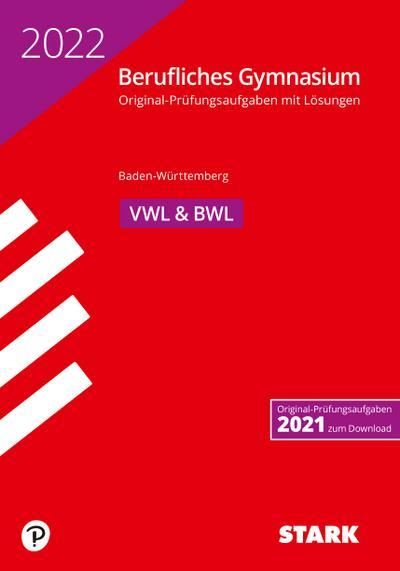 STARK Abiturprüfung Berufliches Gymnasium 2022 - Volks-/Betriebswirtschaftslehre - BaWü