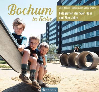 Bochum in Farbe - Fotografien der 50er, 60er und 70er Jahre