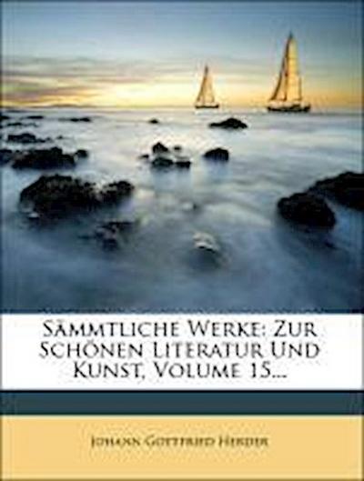 Sämmtliche Werke: Zur Schönen Literatur Und Kunstfunfzehnter theil1829