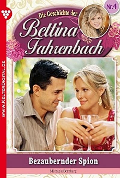 Bettina Fahrenbach 4 – Liebesroman