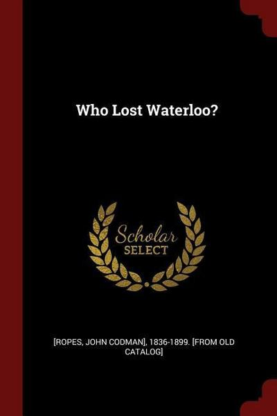 Who Lost Waterloo?