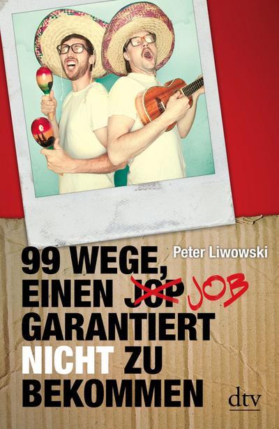 99 Wege, einen Job garantiert nicht zu bekommen (dtv Sachbuch)