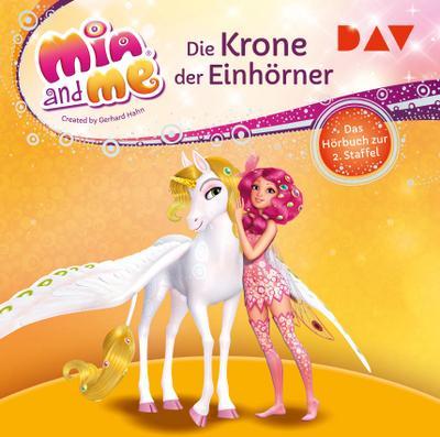 Mia and me: Die Krone der Einhörner - Das Hörbuch zur 2. Staffel