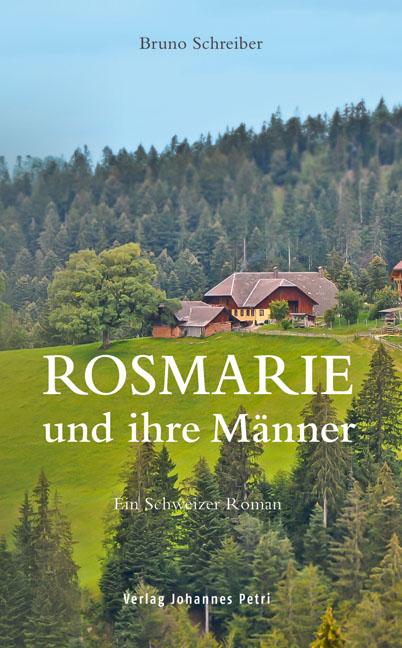 Bruno Schreiber / Rosmarie und ihre Männer /  9783037840900