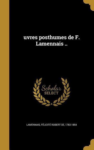 FRE-UVRES POSTHUMES DE F LAMEN