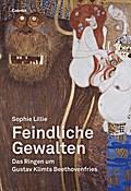 Feindliche Gewalten; Das Ringen um Gustav Klimts Beethovenfries; Die Bibliothek des Raubes; Deutsch