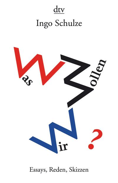 Was wollen wir?: Essays, Reden, Skizzen