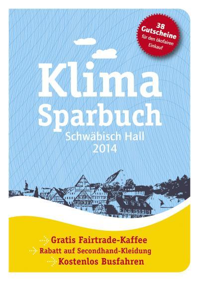 Klimasparbuch Schwäbisch Hall 2014: Klima schützen & Geld sparen