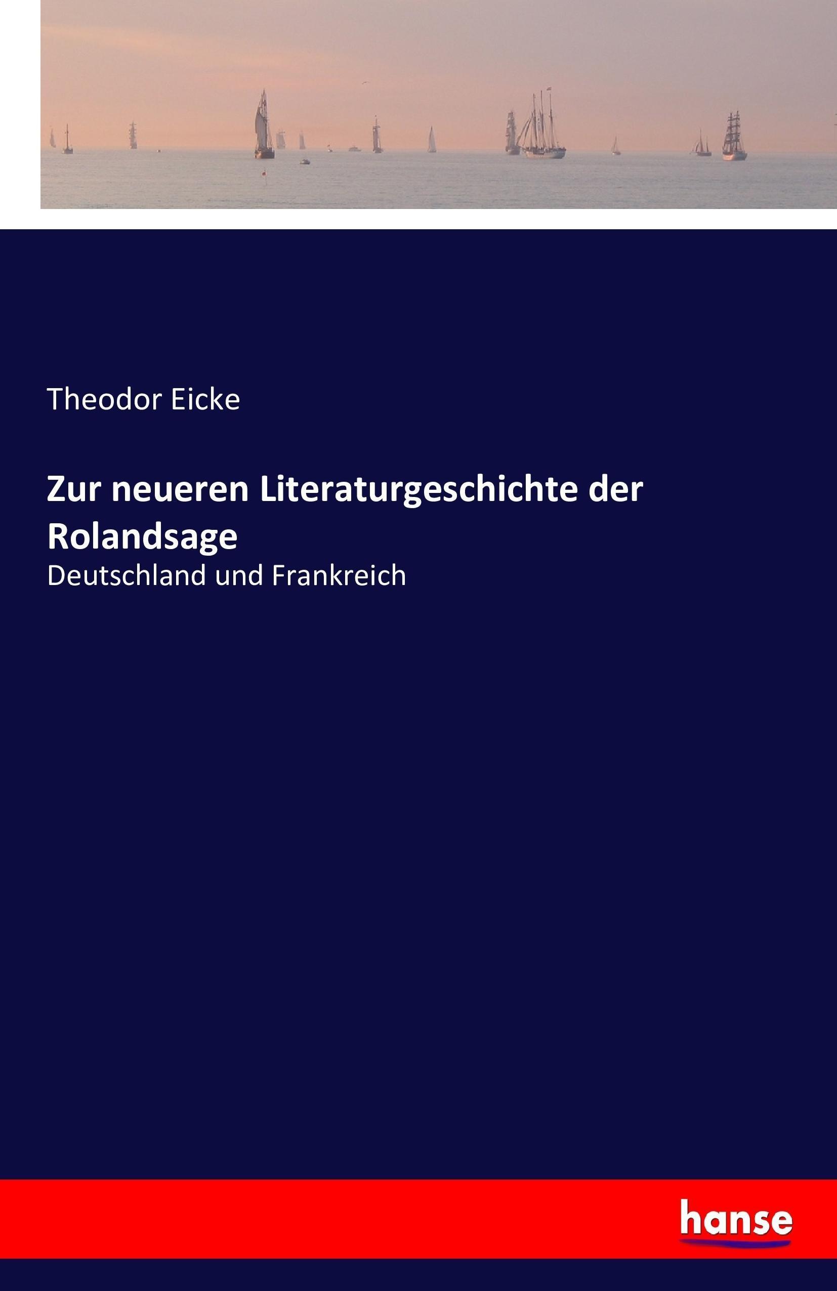 Zur neueren Literaturgeschichte der Rolandsage
