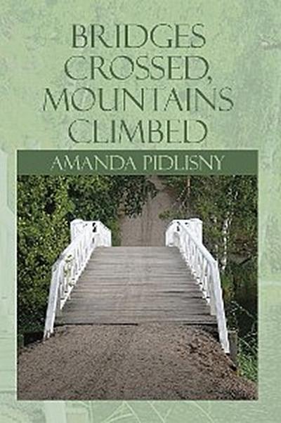 Bridges Crossed, Mountains Climbed