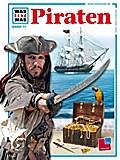Was ist was, Band 071: Piraten; WAS IST WAS - ...