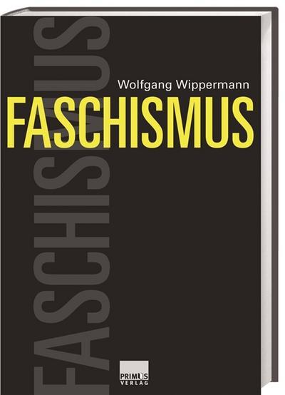 Faschismus: Eine Weltgeschichte vom 19. Jahrhundert bis heute
