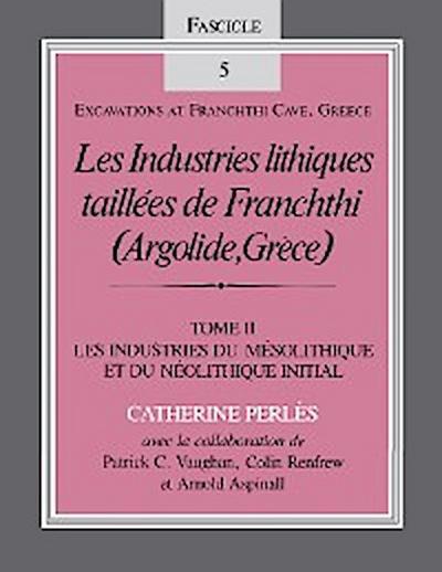 Les Industries lithiques taillées de Franchthi (Argolide, Grèce), Volume 2