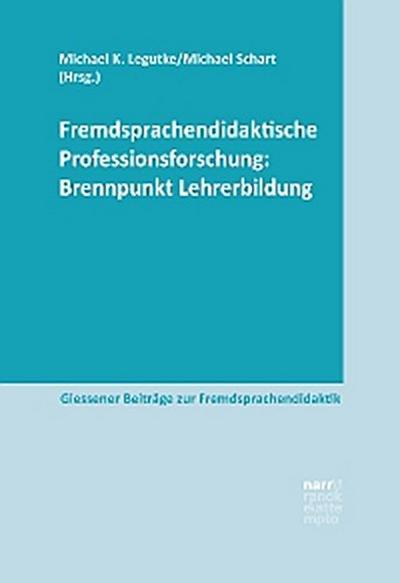 Fremdsprachendidaktische Professionsforschung: Brennpunkt Lehrerbildung