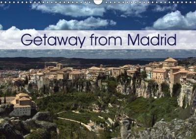 Getaway from Madrid (Wall Calendar 2018 DIN A3 Landscape)