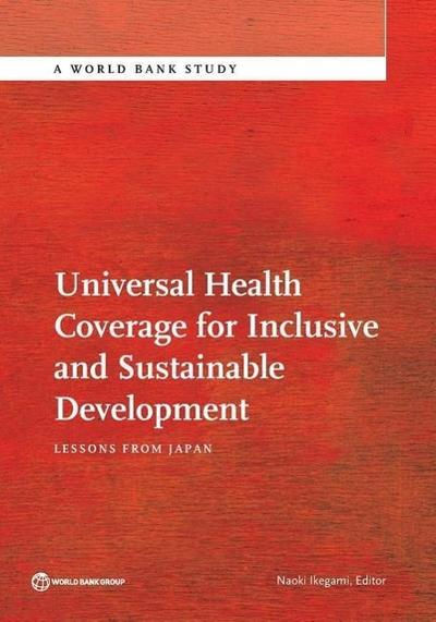 Universal Health Coverage for Inclusive and Sustainable Development