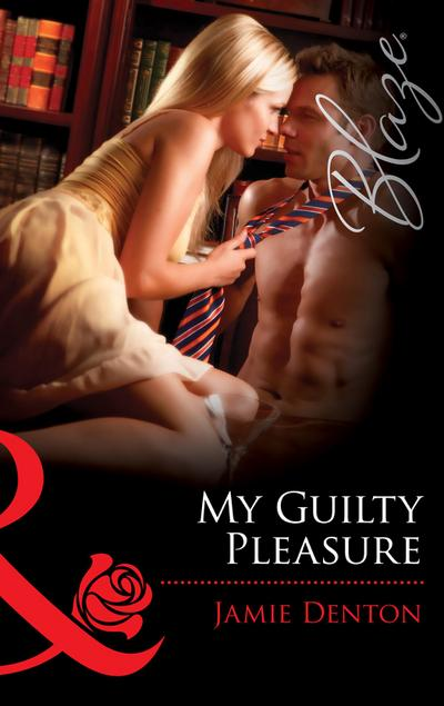 My Guilty Pleasure (Mills & Boon Blaze)