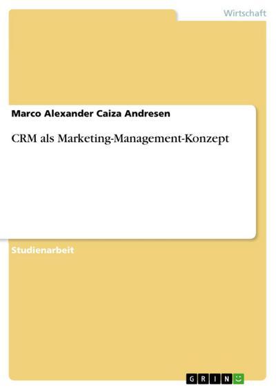 CRM als Marketing-Management-Konzept