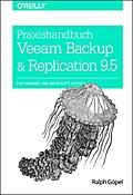 Praxishandbuch Veeam Backup & Replication 9.5